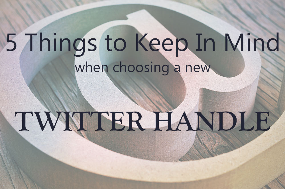 5 Things to Keep In Mind When Choosing a Twitter Handle